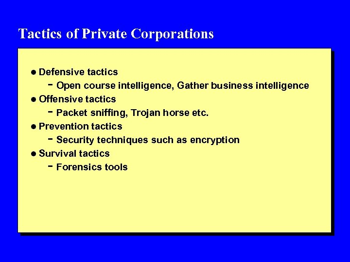 Tactics of Private Corporations l Defensive tactics - Open course intelligence, Gather business intelligence