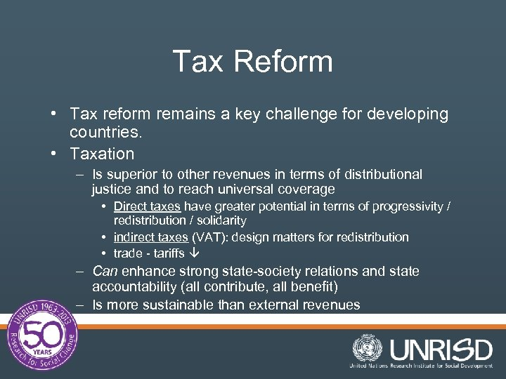 Tax Reform • Tax reform remains a key challenge for developing countries. • Taxation