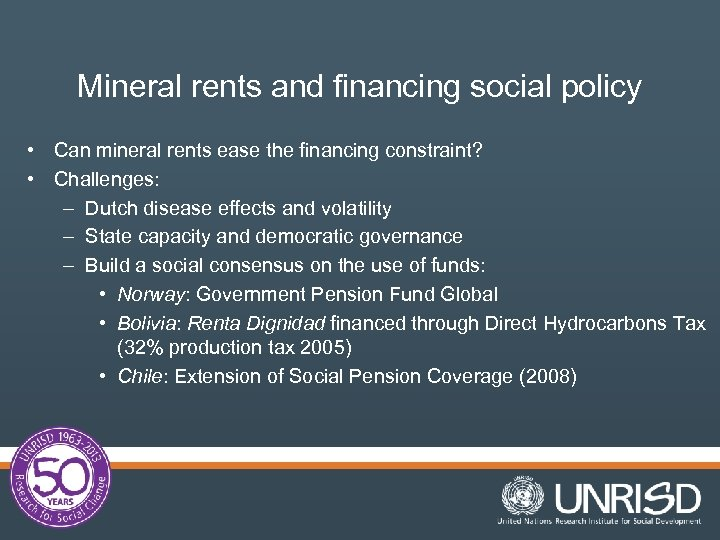 Mineral rents and financing social policy • Can mineral rents ease the financing constraint?
