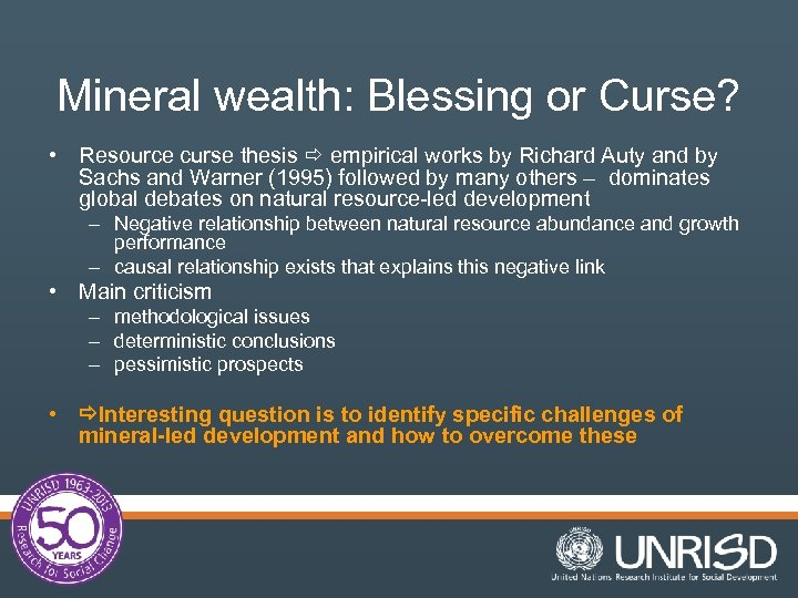 Mineral wealth: Blessing or Curse? • Resource curse thesis empirical works by Richard Auty