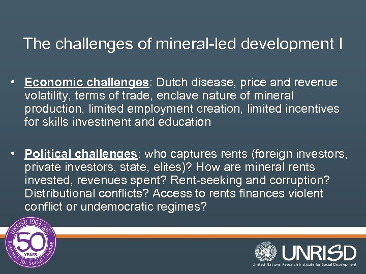 The challenges of mineral-led development I • Economic challenges: Dutch disease, price and revenue
