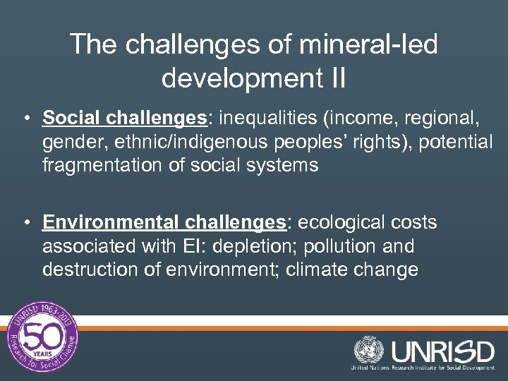 The challenges of mineral-led development II • Social challenges: inequalities (income, regional, gender, ethnic/indigenous