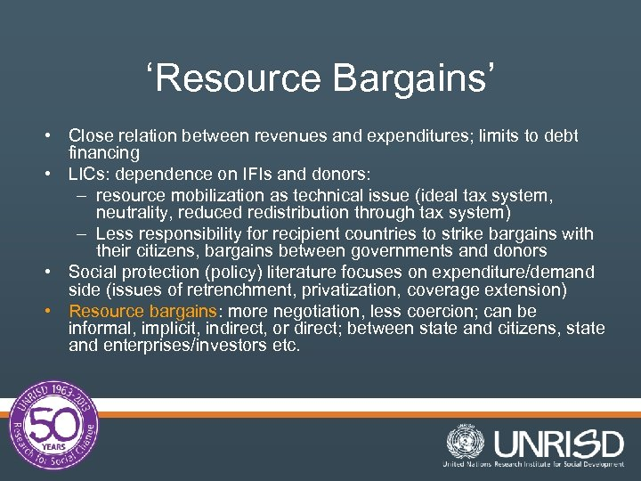 'Resource Bargains' • Close relation between revenues and expenditures; limits to debt financing •