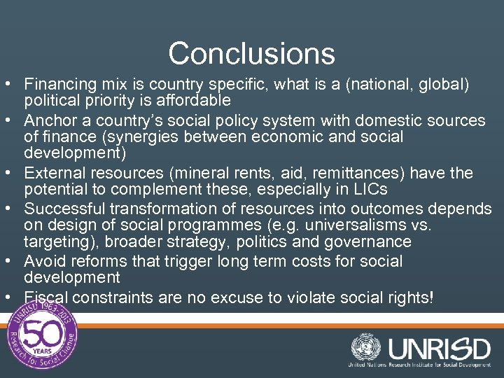 Conclusions • Financing mix is country specific, what is a (national, global) political priority