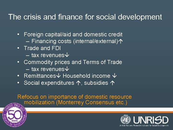 The crisis and finance for social development • Foreign capital/aid and domestic credit –