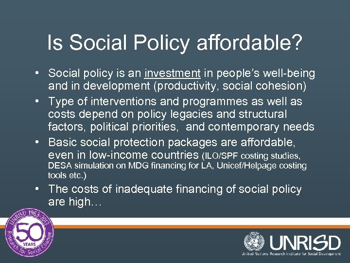Is Social Policy affordable? • Social policy is an investment in people's well-being and
