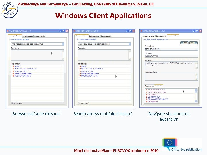 Archaeology and Terminology – Ceri Binding, University of Glamorgan, Wales, UK Windows Client Applications