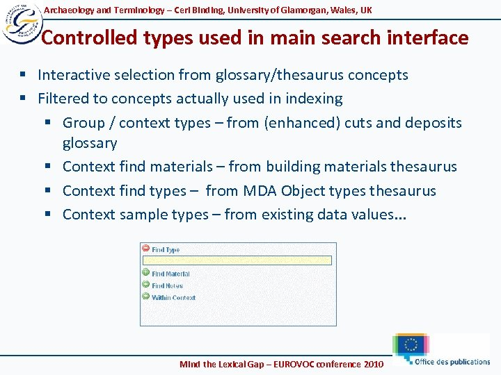 Archaeology and Terminology – Ceri Binding, University of Glamorgan, Wales, UK Controlled types used