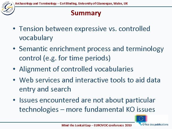 Archaeology and Terminology – Ceri Binding, University of Glamorgan, Wales, UK Summary • Tension