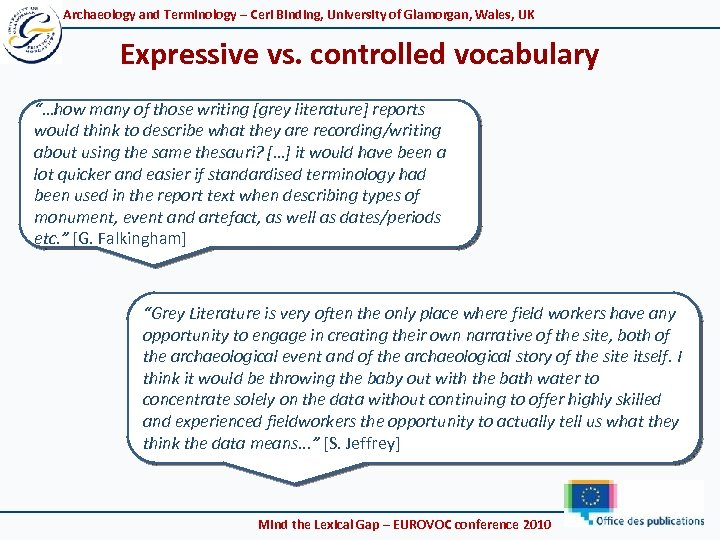 Archaeology and Terminology – Ceri Binding, University of Glamorgan, Wales, UK Expressive vs. controlled