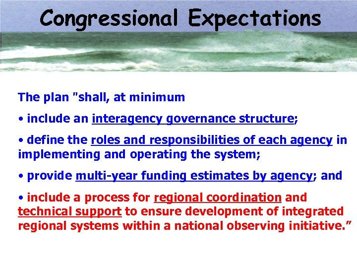 Congressional Expectations The plan