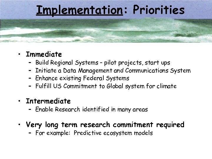 Implementation: Priorities • Immediate – – Build Regional Systems – pilot projects, start ups