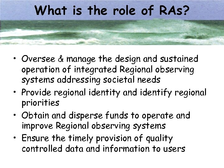 What is the role of RAs? • Oversee & manage the design and sustained