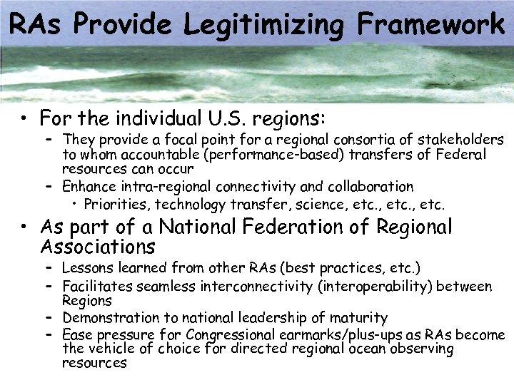 RAs Provide Legitimizing Framework • For the individual U. S. regions: – They provide
