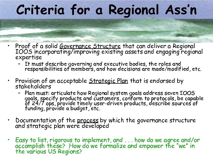 Criteria for a Regional Ass'n • Proof of a solid Governance Structure that can