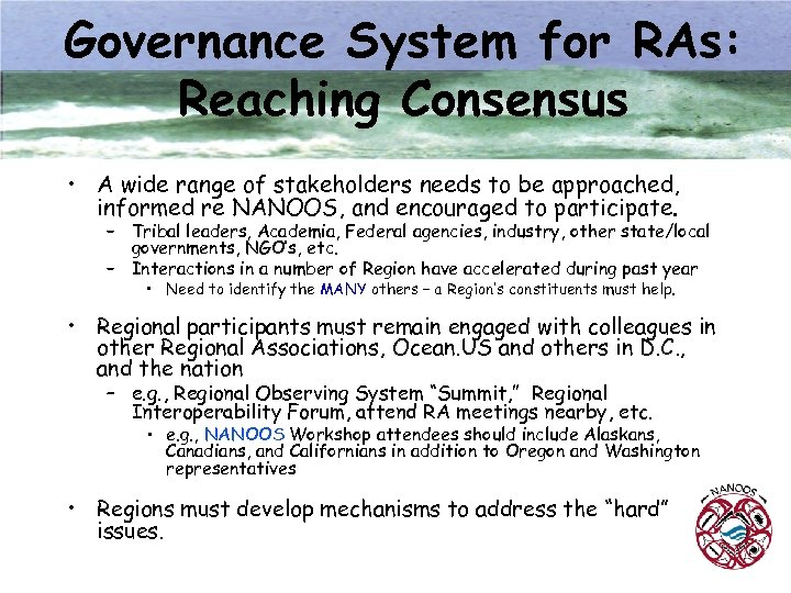 Governance System for RAs: Reaching Consensus • A wide range of stakeholders needs to