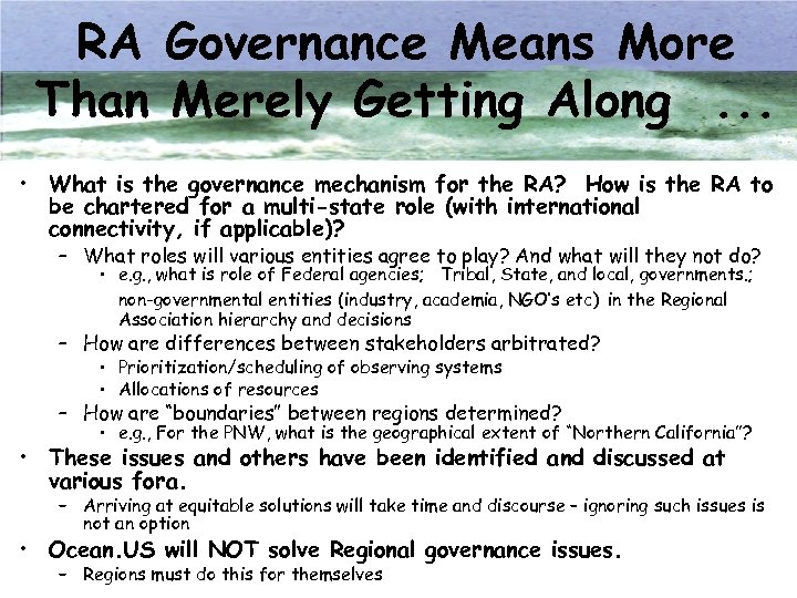 RA Governance Means More Than Merely Getting Along. . . • What is the