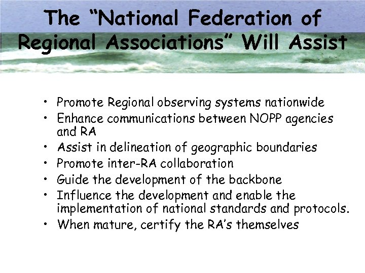 """The """"National Federation of Regional Associations"""" Will Assist • Promote Regional observing systems nationwide"""