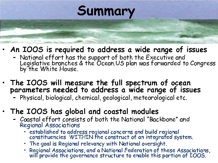 Summary • An IOOS is required to address a wide range of issues –