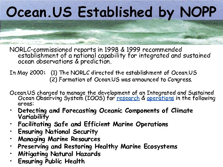 Ocean. US Established by NOPP NORLC-commissioned reports in 1998 & 1999 recommended establishment of