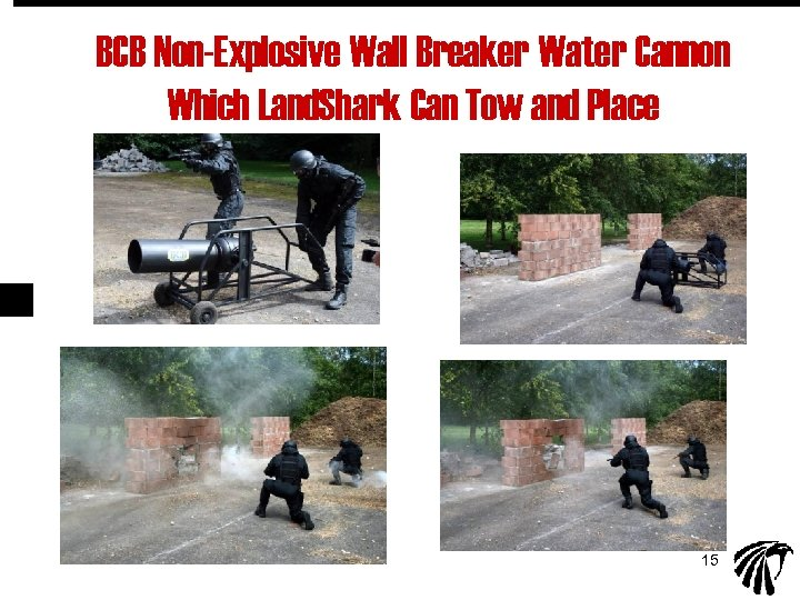 BCB Non-Explosive Wall Breaker Water Cannon Which Land. Shark Can Tow and Place 15