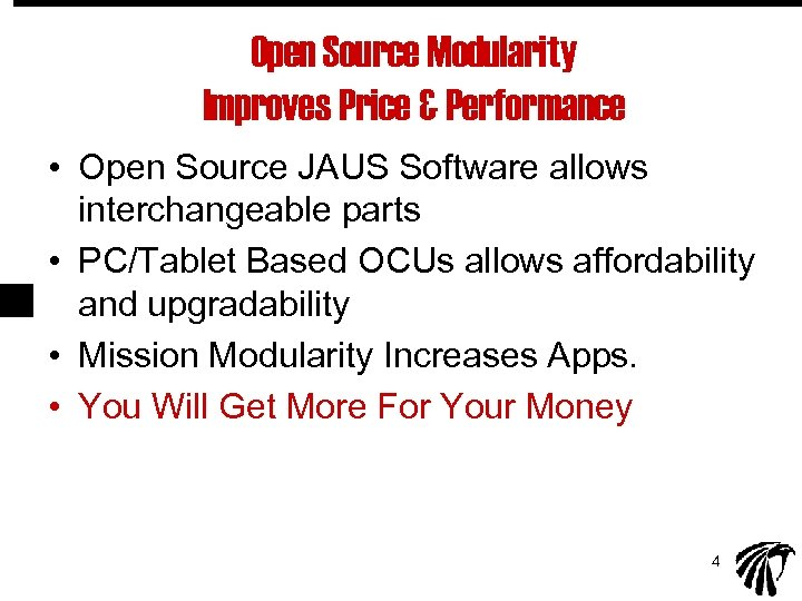 Open Source Modularity Improves Price & Performance • Open Source JAUS Software allows interchangeable
