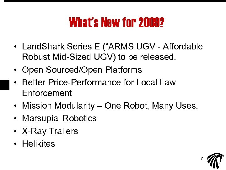 "What's New for 2009? • Land. Shark Series E (""ARMS UGV - Affordable Robust"