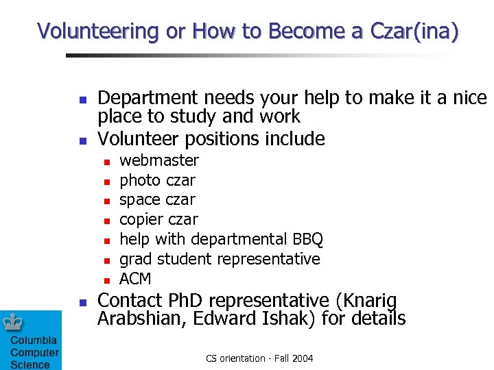 Volunteering or How to Become a Czar(ina) n n Department needs your help to