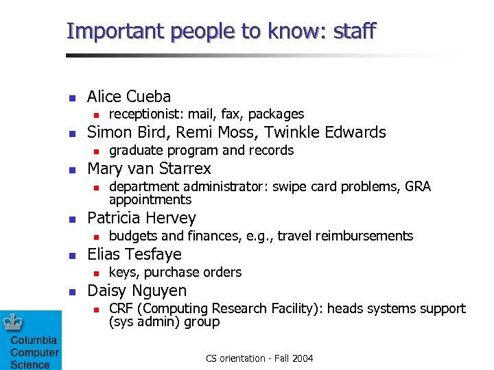 Important people to know: staff n Alice Cueba n n Simon Bird, Remi Moss,