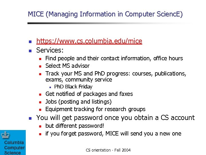 MICE (Managing Information in Computer Scienc. E) n n https: //www. cs. columbia. edu/mice