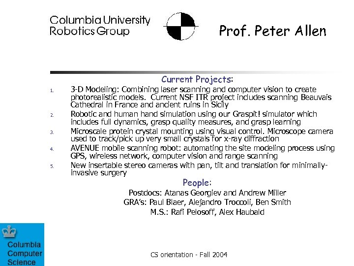 Prof. Peter Allen Current Projects: 1. 2. 3. 4. 5. 3 -D Modeling: Combining
