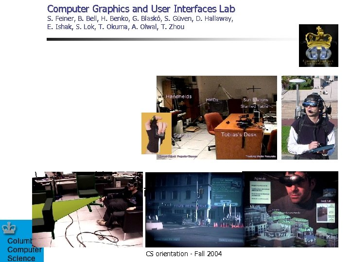Computer Graphics and User Interfaces Lab S. Feiner, B. Bell, H. Benko, G. Blaskó,