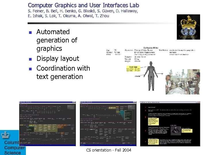 Computer Graphics and User Interfaces Lab S. Feiner, B. Bell, H. Benko, G. Blaskó,