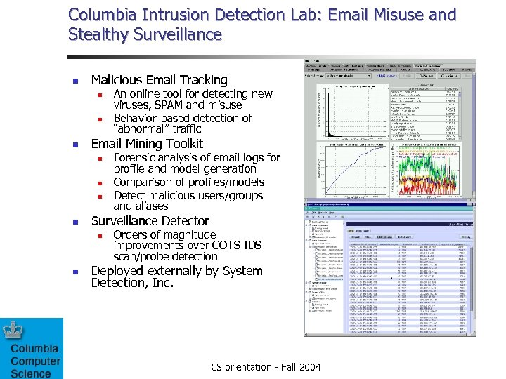 Columbia Intrusion Detection Lab: Email Misuse and Stealthy Surveillance n Malicious Email Tracking n