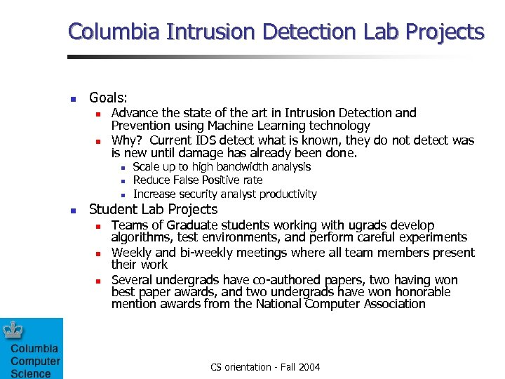 Columbia Intrusion Detection Lab Projects n Goals: n n Advance the state of the