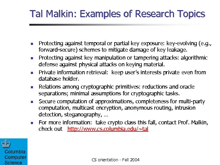 Tal Malkin: Examples of Research Topics n n n Protecting against temporal or partial