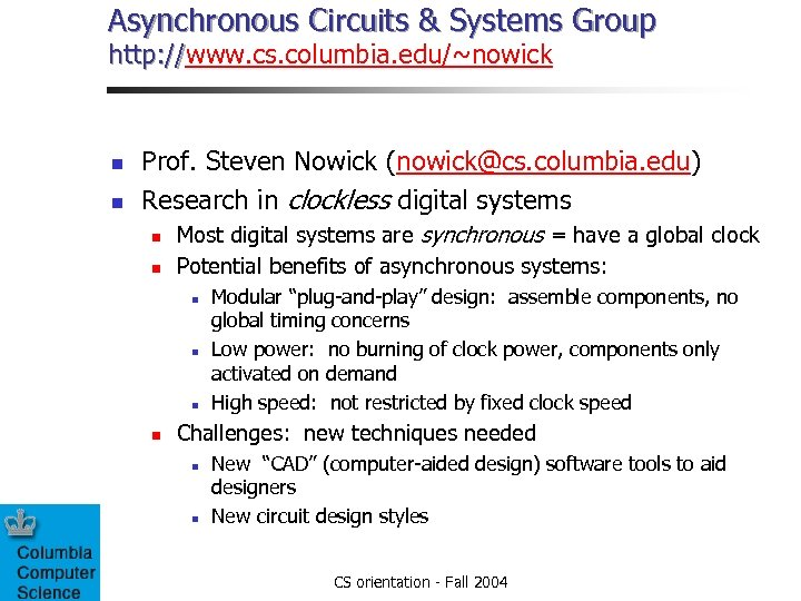 Asynchronous Circuits & Systems Group http: //www. cs. columbia. edu/~nowick http: // n n