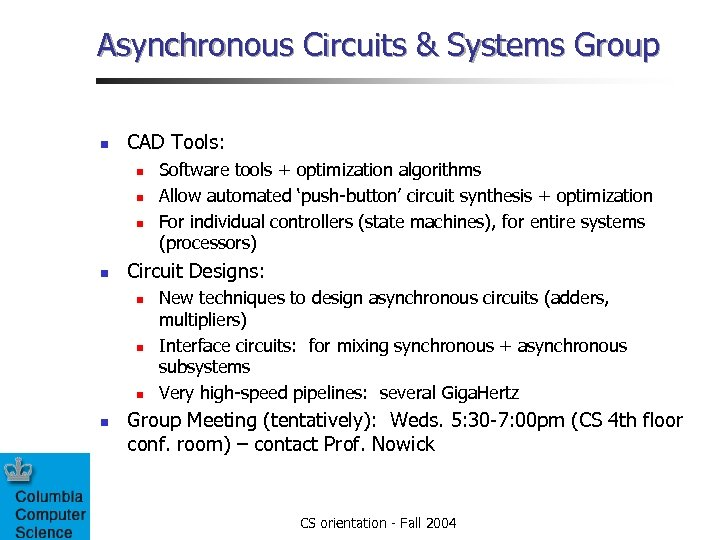 Asynchronous Circuits & Systems Group n CAD Tools: n n Circuit Designs: n n