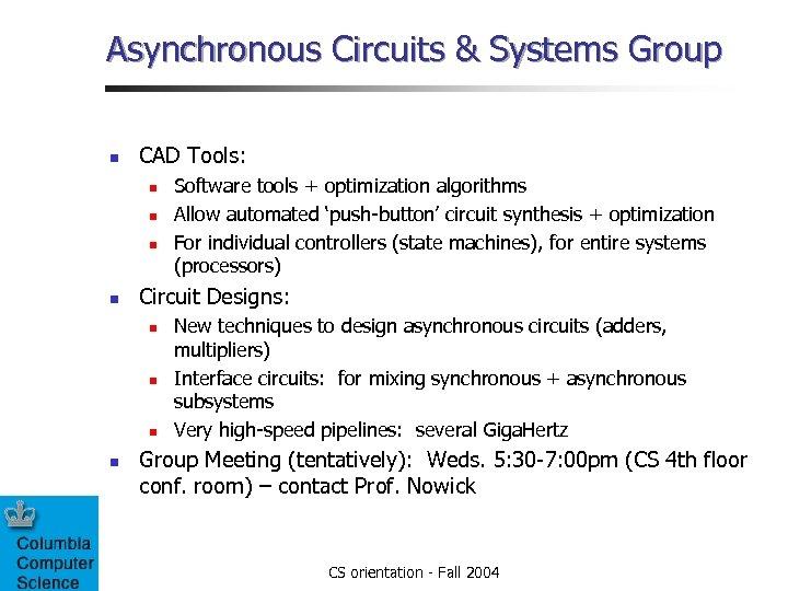 Asynchronous Circuits & Systems Group n CAD Tools: n n Circuit Designs: n n
