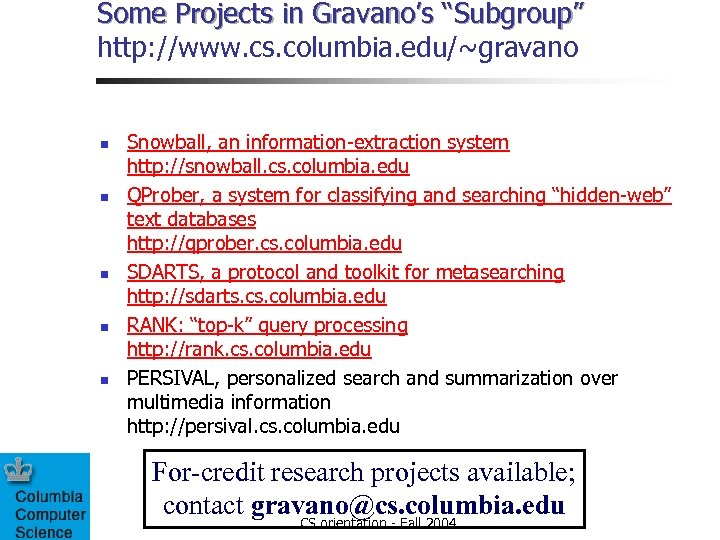 "Some Projects in Gravano's ""Subgroup"" http: //www. cs. columbia. edu/~gravano n n n Snowball,"