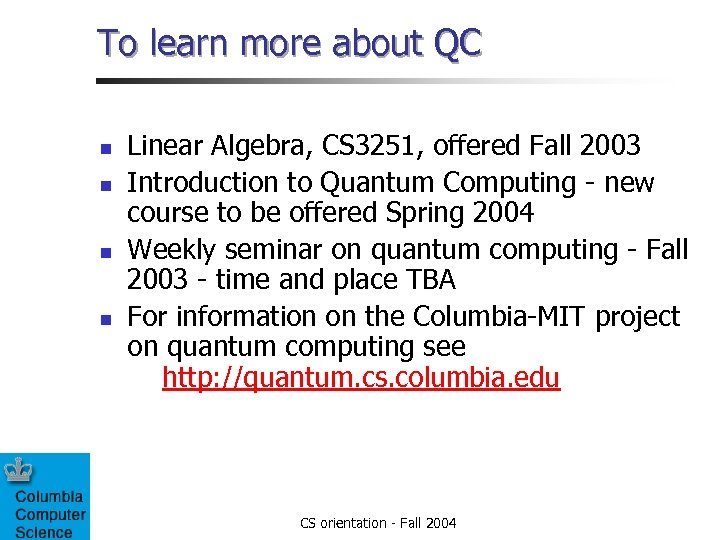 To learn more about QC n n Linear Algebra, CS 3251, offered Fall 2003