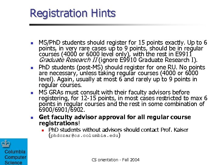 Registration Hints n n MS/Ph. D students should register for 15 points exactly. Up