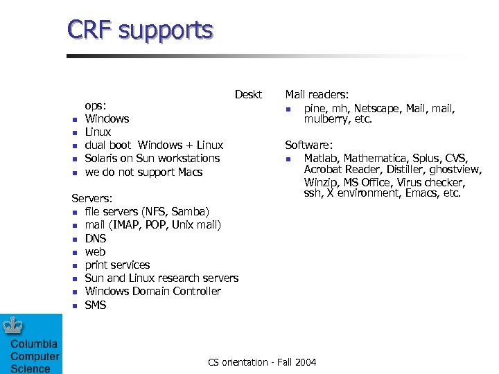 CRF supports Deskt ops: n Windows n Linux n dual boot Windows + Linux