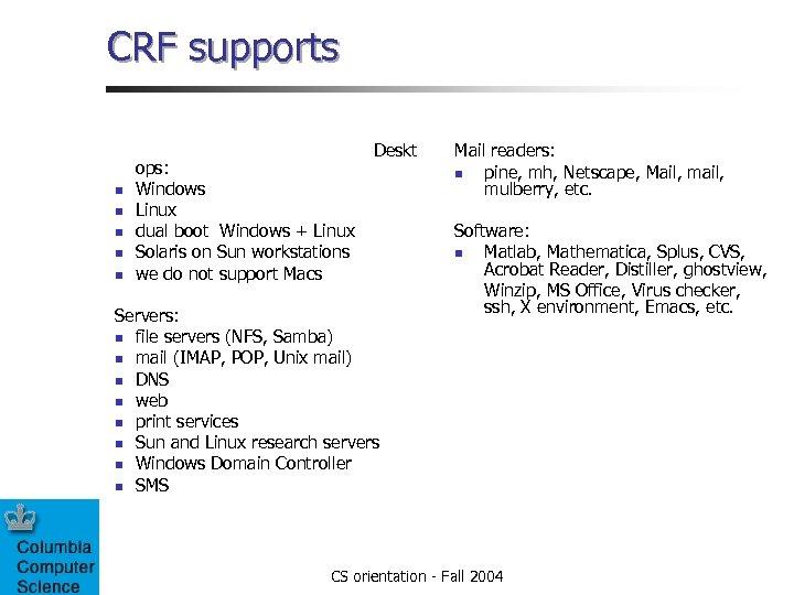 CRF supports Deskt ops: n Windows n Linux n dual boot Windows + Linux
