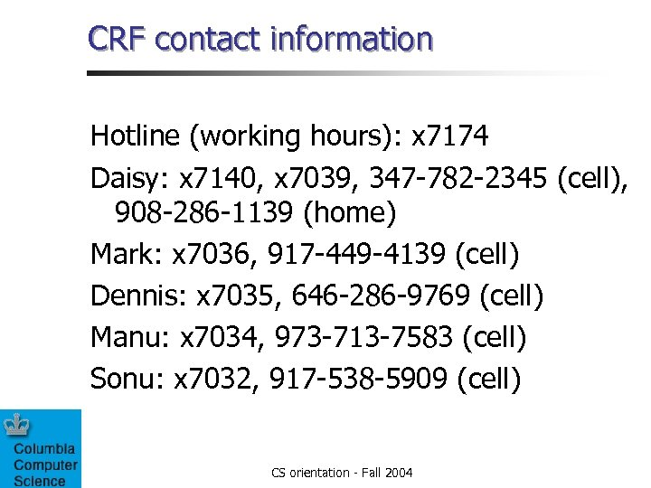 CRF contact information Hotline (working hours): x 7174 Daisy: x 7140, x 7039, 347