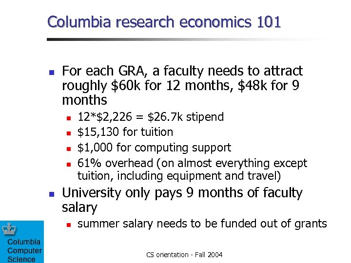 Columbia research economics 101 n For each GRA, a faculty needs to attract roughly