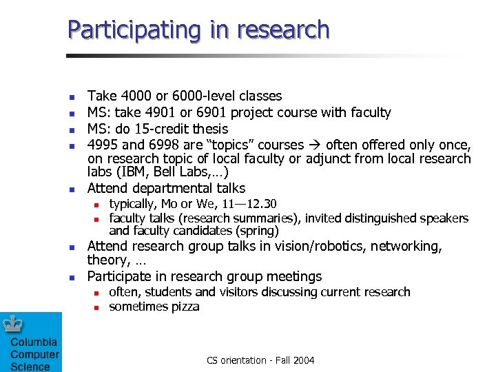 Participating in research n n n Take 4000 or 6000 -level classes MS: take