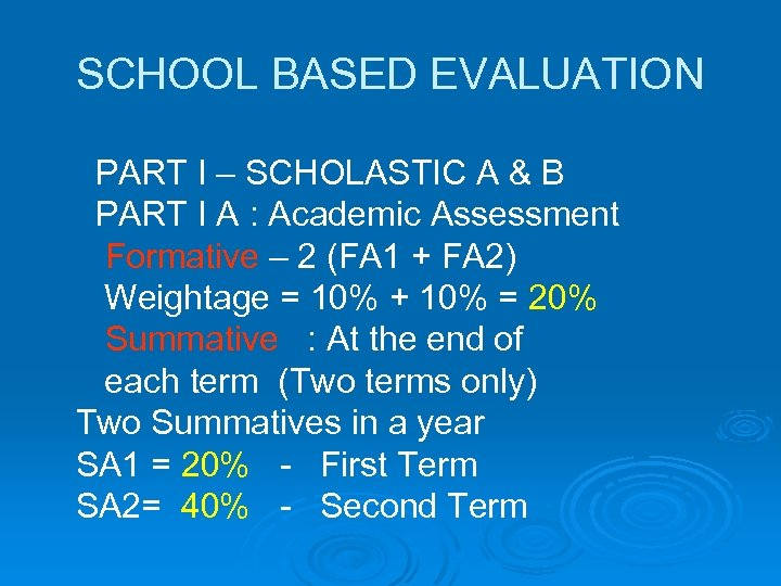 SCHOOL BASED EVALUATION PART I – SCHOLASTIC A & B PART I A :