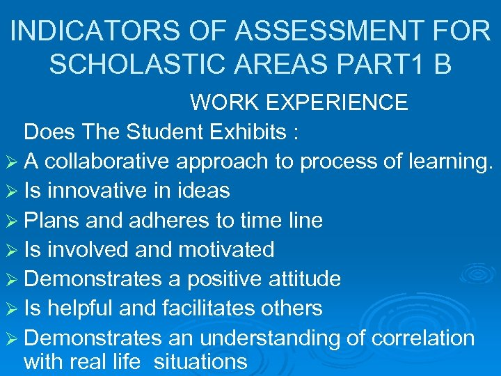 INDICATORS OF ASSESSMENT FOR SCHOLASTIC AREAS PART 1 B WORK EXPERIENCE Does The Student