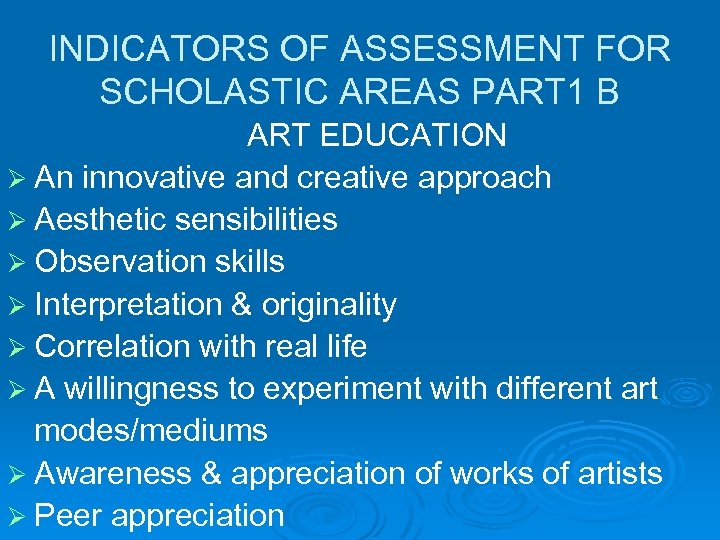 INDICATORS OF ASSESSMENT FOR SCHOLASTIC AREAS PART 1 B ART EDUCATION Ø An innovative